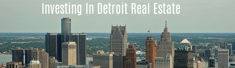 Investing in Detroit Real Estate