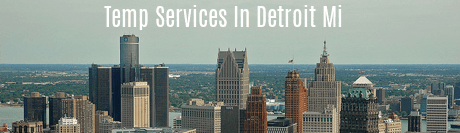 Temp Services in Detroit MI