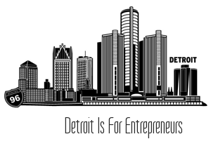 Detroit Entrepreneur Opportunities